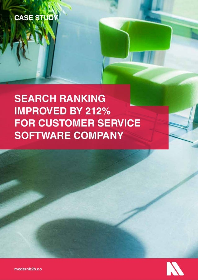 CASE STUDY modernb2b.co SEARCH RANKING IMPROVED BY 212% FOR CUSTOMER SERVICE SOFTWARE COMPANY CASE STUDY modernb2b.co