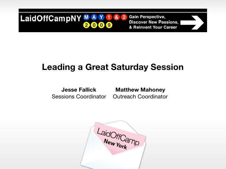 Leading a Great Saturday Session       Jesse Fallick        Matthew Mahoney   Sessions Coordinator   Outreach Coordinator