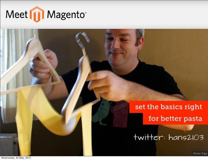 set the basics right                             for better pasta                          twitter: hans2103              ...
