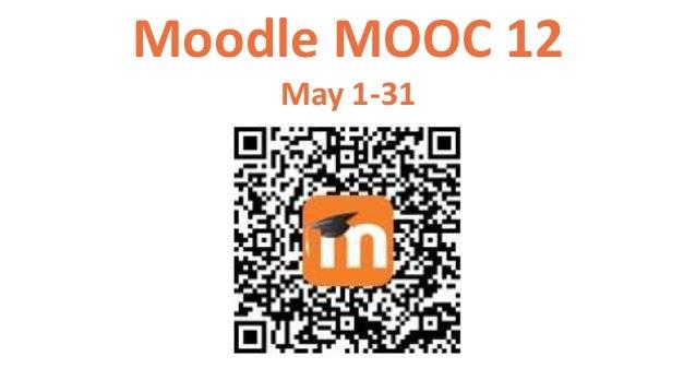 Moodle MOOC 12 May 1-31