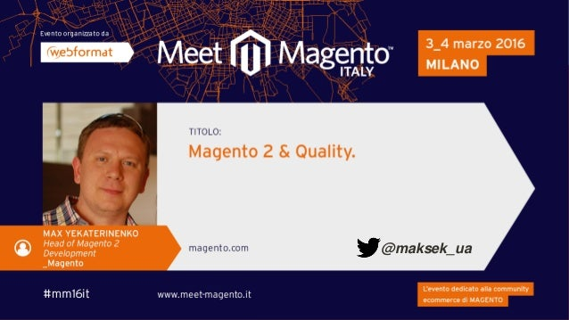 © 2016 Magento, Inc. All rights reserved. @maksek_ua