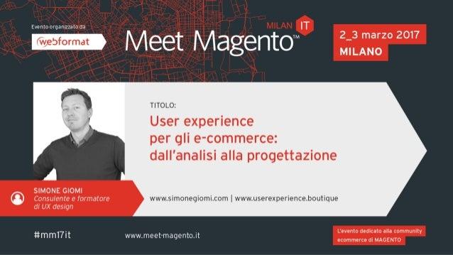 Mi presento UX Designer & Usability Expert Formazione e Consulenza RESTIAMO IN CONTATTO www.simonegiomi.com userexperience...