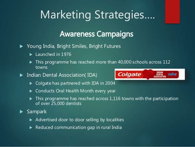 colgate positioning strategy Colgate-palmolive is committed to act with compassion, integrity, honesty and high ethics in all situations, to listen with respect to others and to value differences the company is also committed to protect the global environment, to enhance the communities where colgate-palmolive people live and work, and to be compliant with government laws.