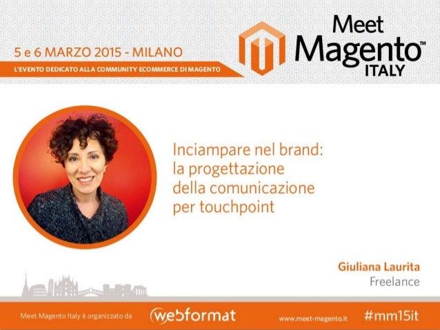 #mm15it – Inciampare nel brand Giuliana Laurita – giulianalaurita@gmail.com