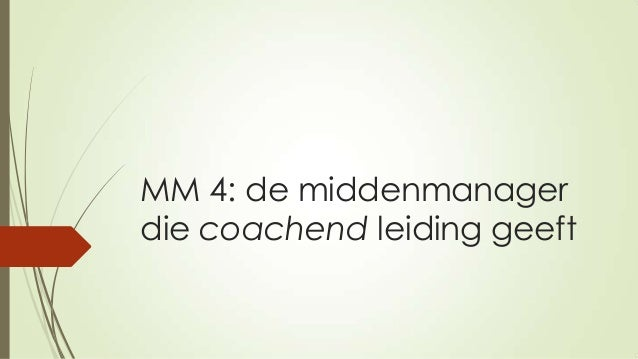 MM 4: de middenmanager die coachend leiding geeft