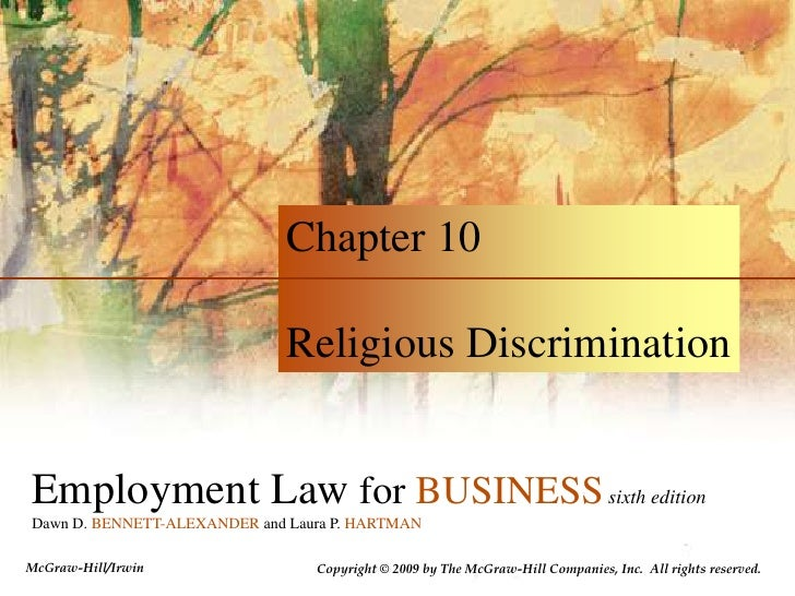 Chapter 10<br />Religious Discrimination<br />Employment Law for BUSINESSsixth edition<br />Dawn D. BENNETT-ALEXANDER and ...