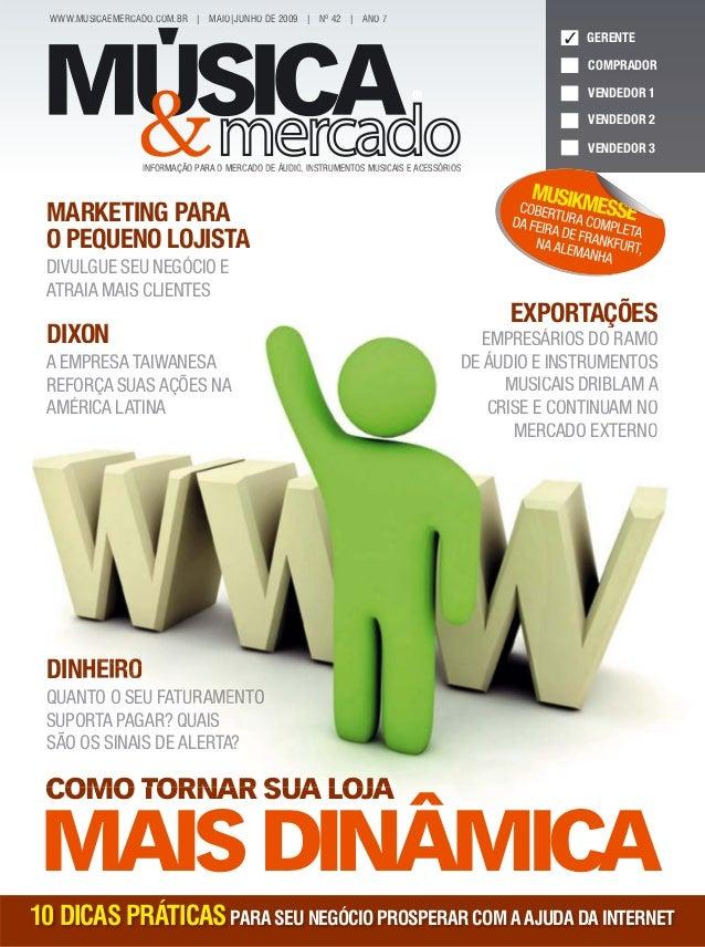 WWW.MUSICAEMERCADO.COM.BR | MAIO|JUNHO DE 2009 | Nº 42 | ANO 7  ✓ GERENTE COMPRADOR VENDEDOR 1 VENDEDOR 2 VENDEDOR 3 INFOR...