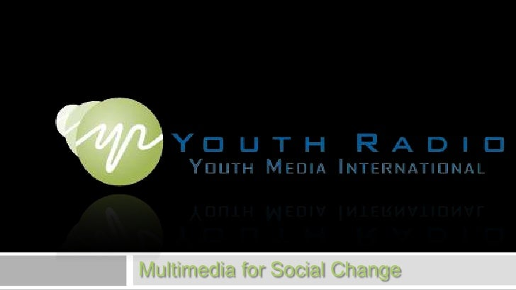 Multimedia for Social Change<br />