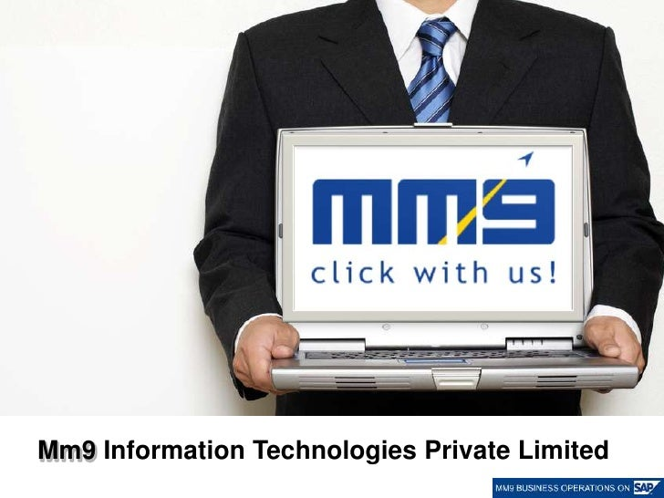 Mm9 Information Technologies Private Limited <br />MM9 Information Technologies Pvt. Ltd © 2010<br />
