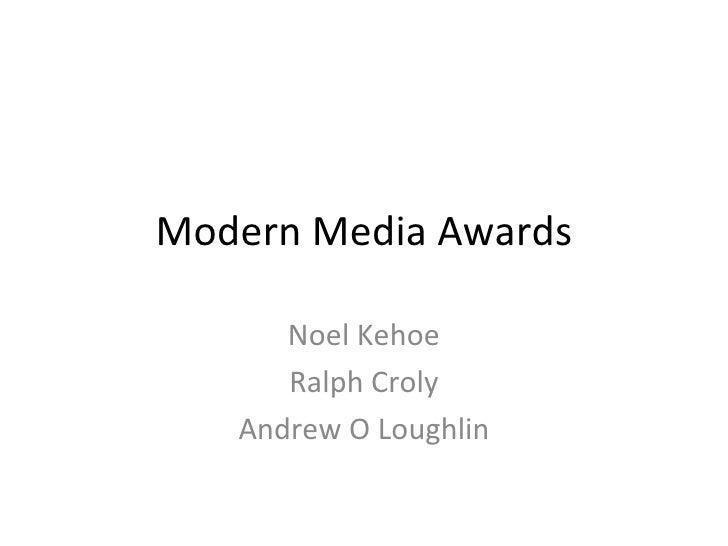 Modern Media Awards Noel Kehoe Ralph Croly Andrew O Loughlin