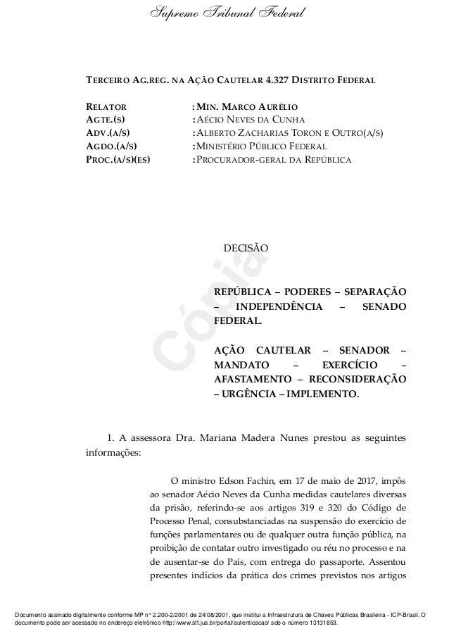 TERCEIRO AG.REG. NA AÇÃO CAUTELAR 4.327 DISTRITO FEDERAL RELATOR : MIN. MARCO AURÉLIO AGTE.(S) :AÉCIO NEVES DA CUNHA ADV.(...