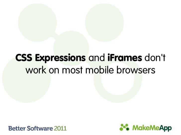 CSS Expressions and iFrames dont  work on most mobile browsers