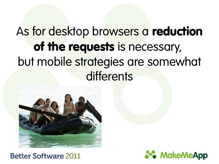 As for desktop browsers a reduction   of the requests is necessary,but mobile strategies are somewhat              differe...