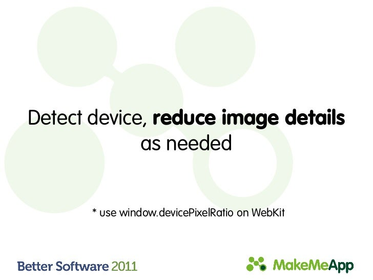 Detect device, reduce image details             as needed       * use window.devicePixelRatio on WebKit
