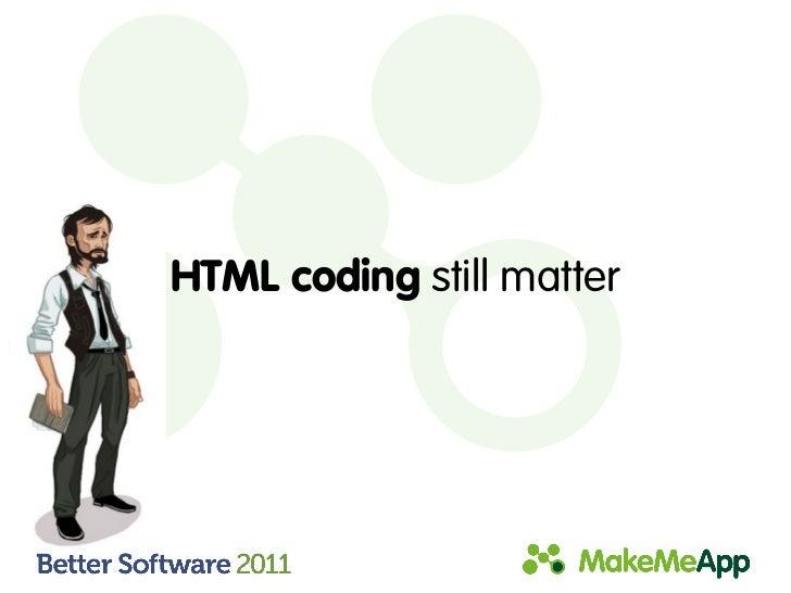 HTML coding still matter