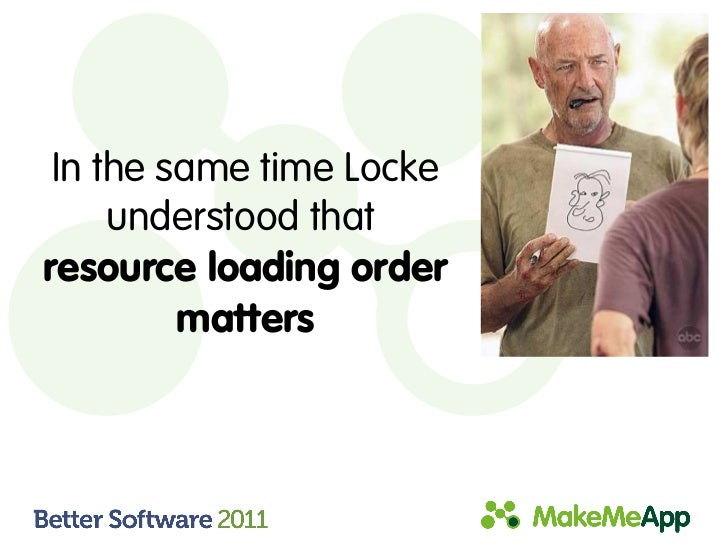 In the same time Locke     understood thatresource loading order         matters