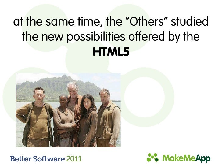 """at the same time, the """"Others"""" studied  the new possibilities offered by the               HTML5"""