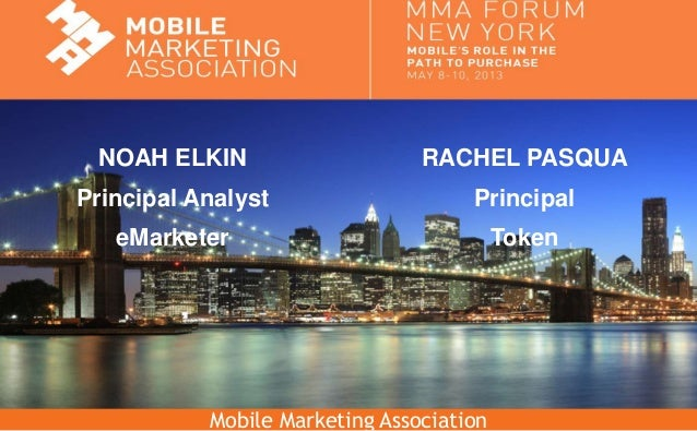 Mobile Marketing AssociationRACHEL PASQUAPrincipalTokenNOAH ELKINPrincipal AnalysteMarketer