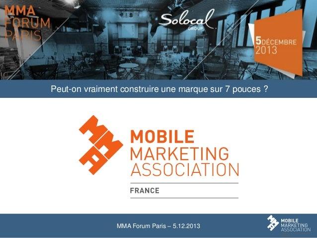 Peut-on vraiment construire une marque sur 7 pouces ?  MMA Forum Paris – 5.12.2013