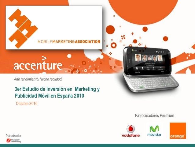 3er Estudio de Inversión en Marketing y Publicidad Móvil en España 2010 Octubre 2010 Patrocinadores Premium Patrocinador