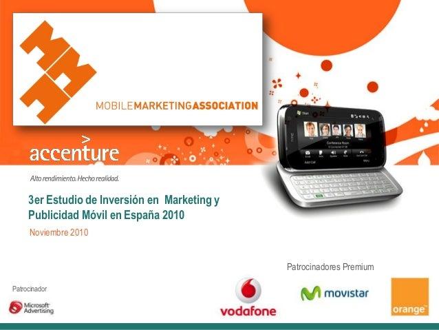 3er Estudio de Inversión en Marketing y Publicidad Móvil en España 2010 Noviembre 2010 Patrocinadores Premium Patrocinador