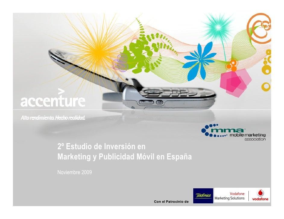 2º Estudio de Inversión en Marketing y Publicidad Móvil en España Noviembre 2009                               Con el Patr...