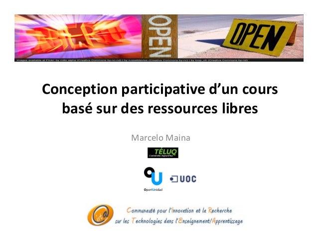 Conception participative d'un cours  basé sur des ressources libres  Marcelo Maina