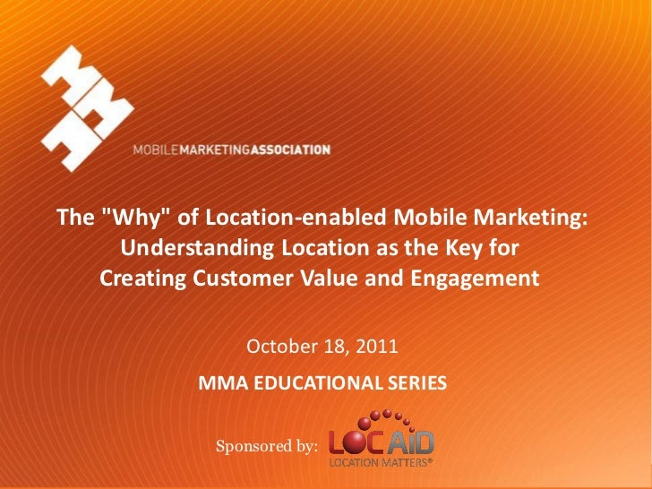 """The """"Why"""" of Location-enabled Mobile Marketing:            Understanding Location as the Key for          Creating Custome..."""