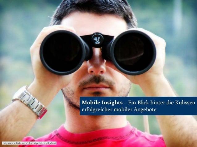 MobileInsights – EinBlickhinterdieKulissen erfolgreichermobilerAngebote http://www.flickr.com/photos/gerlos/311989...