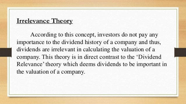 compare and contrast the dividend relevance theory and dividend irrelevance theory Chapter 11 dividend policy  dividend irrelevance and relevance  the firm is currently contemplating paying a $2 per share cash dividend compare and contrast .