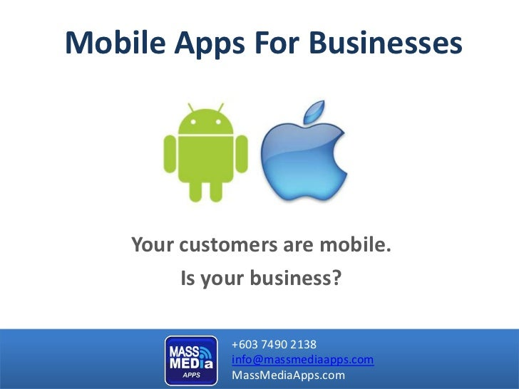 Mobile Apps For Businesses    Your customers are mobile.         Is your business?              +603 7490 2138            ...