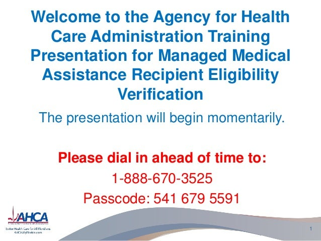Welcome to the Agency for Health Care Administration Training Presentation for Managed Medical Assistance Recipient Eligib...