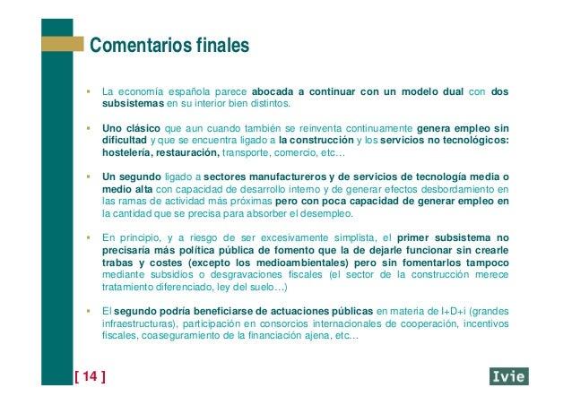[ 14 ]  La economía española parece abocada a continuar con un modelo dual con dos subsistemas en su interior bien distin...