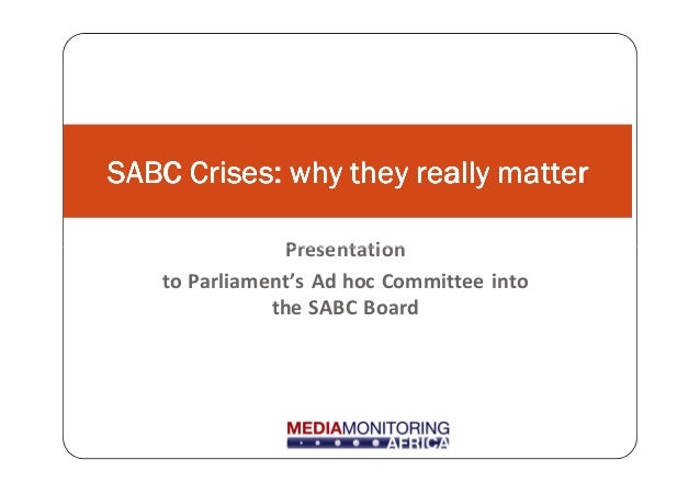Presentation SABC Crises: why they really matterSABC Crises: why they really matterSABC Crises: why they really matterSABC...