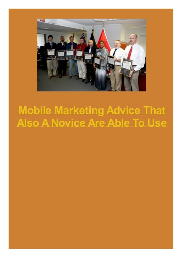 Mobile Marketing Advice That Also ANovice Are Able To Use
