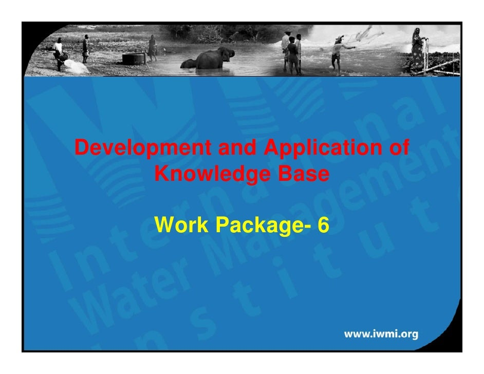 Development and Application of        Knowledge Base         Work Package- 6