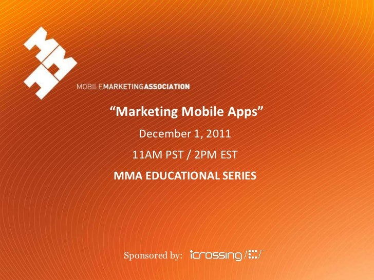 """Marketing Mobile Apps""                                December 1, 2011                               11AM PST / 2PM EST  ..."