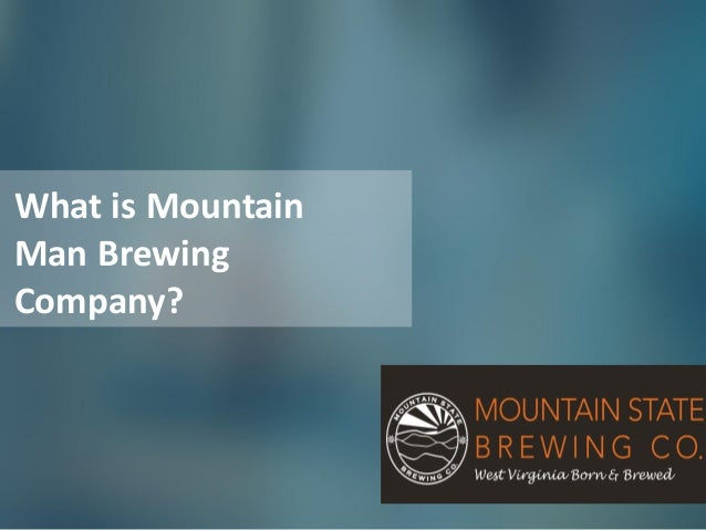 mountain man brewery case analysis Visit crain's chicago business for complete business news and analysis including  a chicago brewery will help lagunitas tap into the exploding.
