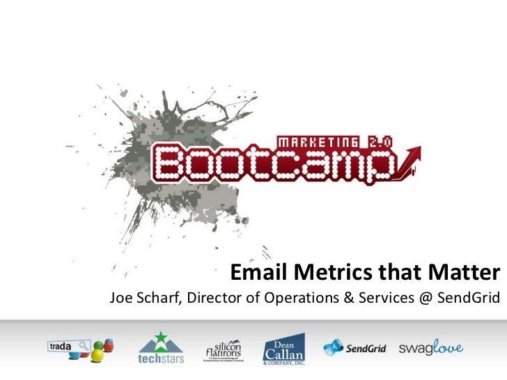 Email Metrics that MatterJoe Scharf, Director of Operations & Services@ SendGrid<br />