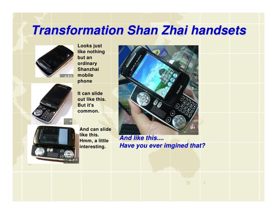 shanzhai phones In china it refers to it and it is called  山寨死 shanzhai si  i interview with chinese entrepreneur for kickstarter and chinese copycat smart phones, tablet devices etc.