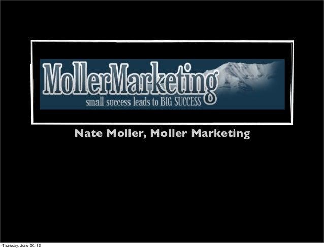 Nate Moller, Moller MarketingThursday, June 20, 13