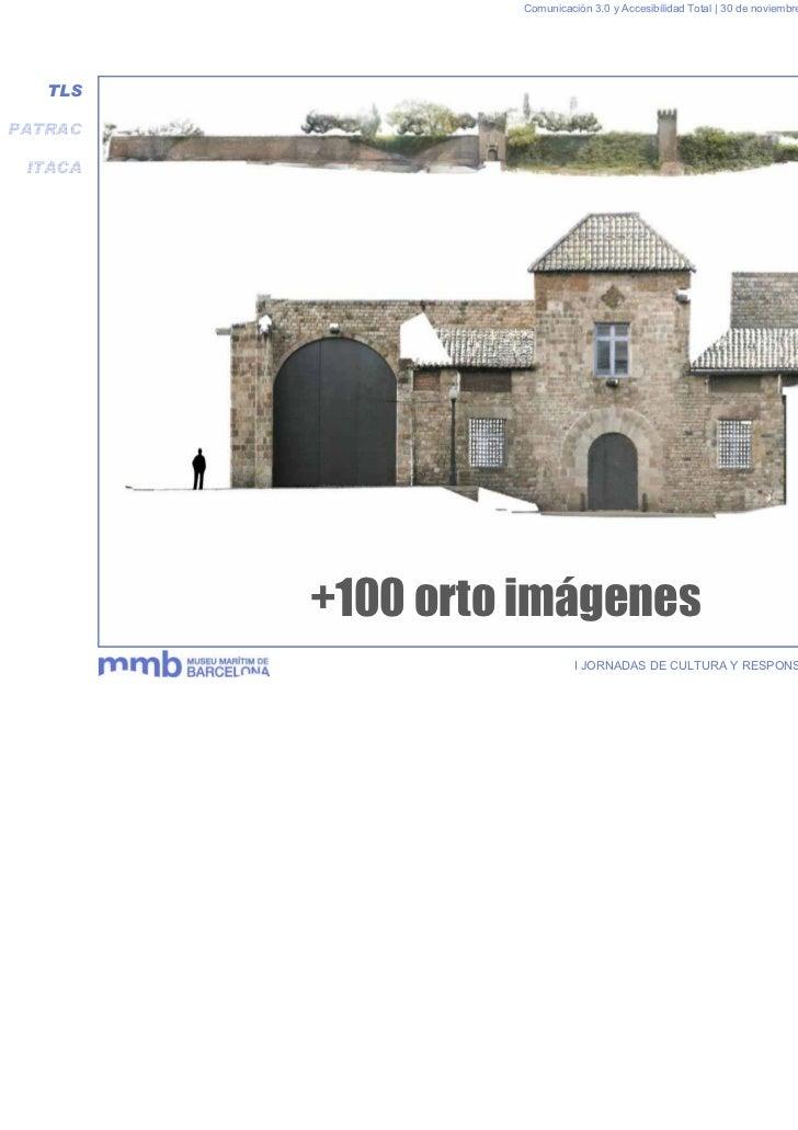 Comunicación 3.0 y Accesibilidad Total | 30 de noviembre y 1 de diciembre 2011   TLSPATRAC ITACA         +100 orto imágene...