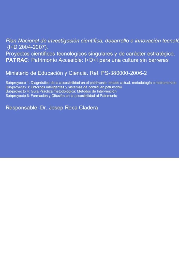 Comunicación 3.0 y Accesibilidad Total | 30 de noviembre y 1 de diciembre 2011    TLSPATRAC ITACA Plan Nacional de investi...