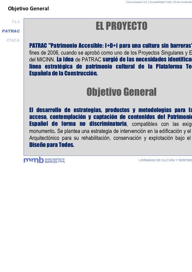 Comunicación 3.0 y Accesibilidad Total | 30 de noviembre y 1 de diciembre 2011 Objetivo General   TLSPATRAC               ...