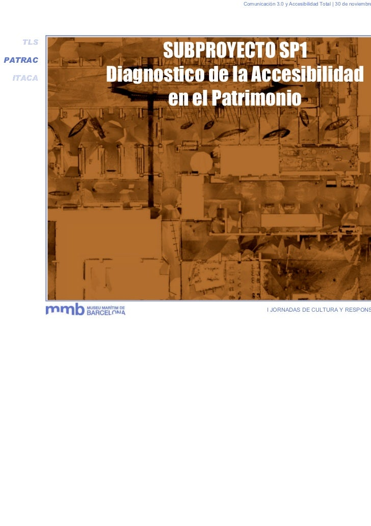Comunicación 3.0 y Accesibilidad Total | 30 de noviembre y 1 de diciembre 2011   TLSPATRAC               SUBPROYECTO SP1 I...