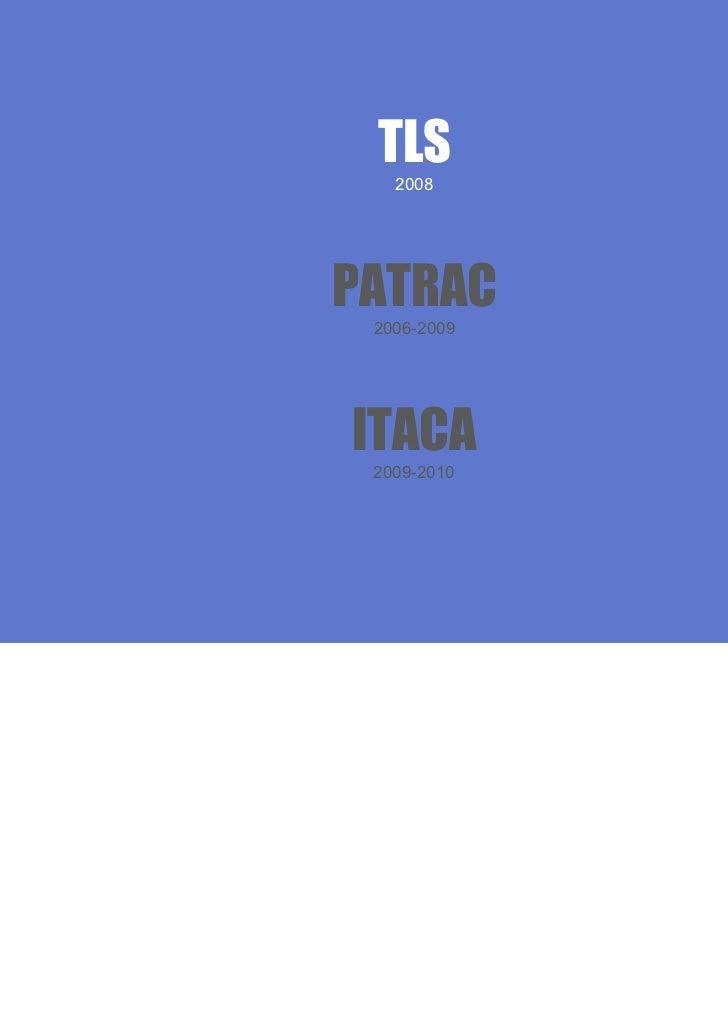 Comunicación 3.0 y Accesibilidad Total | 30 de noviembre y 1 de diciembre 2011   TLSPATRAC ITACA    TLS            2008   ...