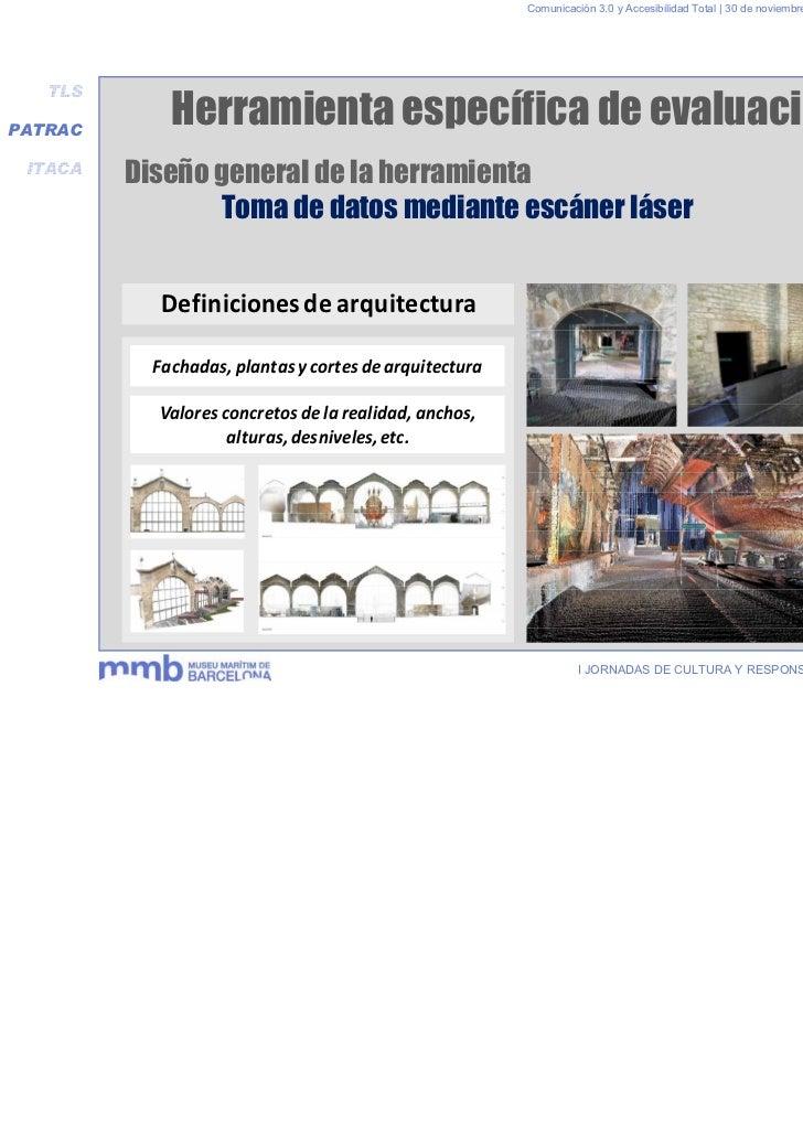 Comunicación 3.0 y Accesibilidad Total | 30 de noviembre y 1 de diciembre 2011   TLSPATRAC             Herramienta específ...