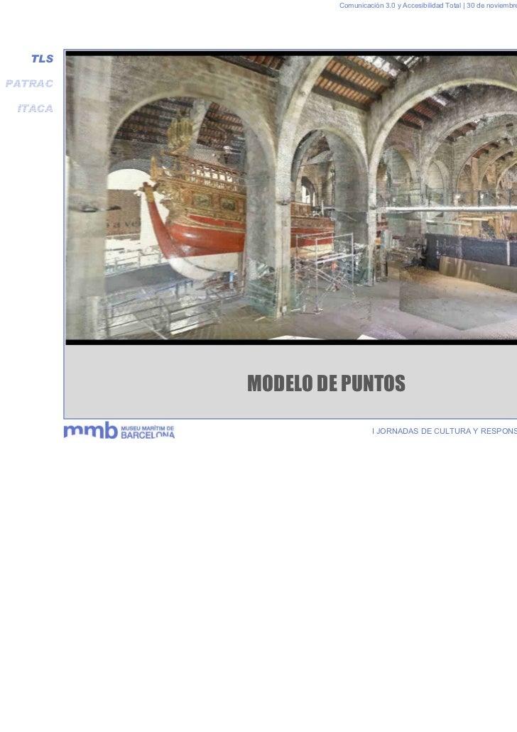 Comunicación 3.0 y Accesibilidad Total | 30 de noviembre y 1 de diciembre 2011   TLSPATRAC ITACA         MODELO DE PUNTOS ...