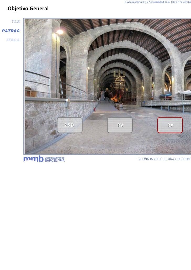 Comunicación 3.0 y Accesibilidad Total | 30 de noviembre y 1 de diciembre 2011 Objetivo General   TLSPATRAC ITACA         ...