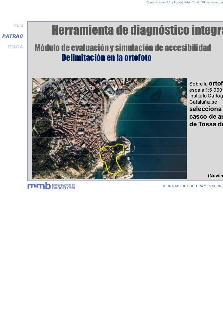 Comunicación 3.0 y Accesibilidad Total | 30 de noviembre y 1 de diciembre 2011   TLSPATRAC             Herramienta de diag...